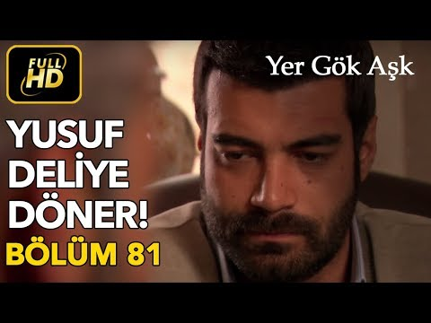 Yer Gök Aşk 81. Bölüm / Full HD (Tek Parça)