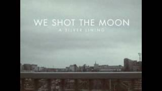 Watch We Shot The Moon Amarillo video