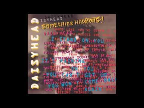 Something Happens - Daisyhead