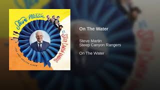 Steve Martin On The Water