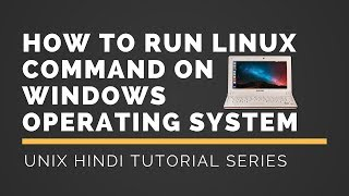Unix Hindi Tutorial Series Video 1 : How to run linux command on windows operating system