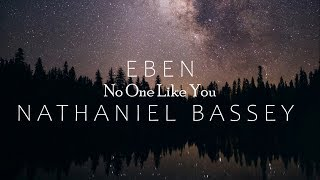 EBEN FT NATHANIEL BASSEY - NO ONE LIKE YOU LYRIC VIDEO