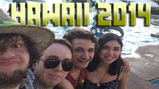 IRL - Hawaii 2014! Vlog/Montage