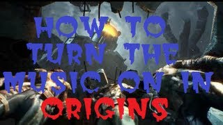 How to turn the MUSIC on in ORIGINS Zombie map!