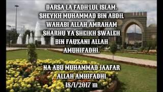 DARSA LA FADH'LUL ISLAM.   SHEIKH MUHAMMAD BIN ABDIL WAHABI ALLAH AMRAHAM  SHARHU YA SHEIKH SWALEH