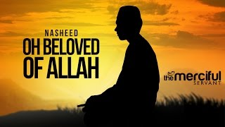 Oh Beloved of Allah – Amazing Peaceful Nasheed