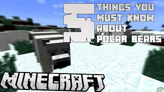 5 Things You Must Know About Polar Bears | Minecraft 1.10