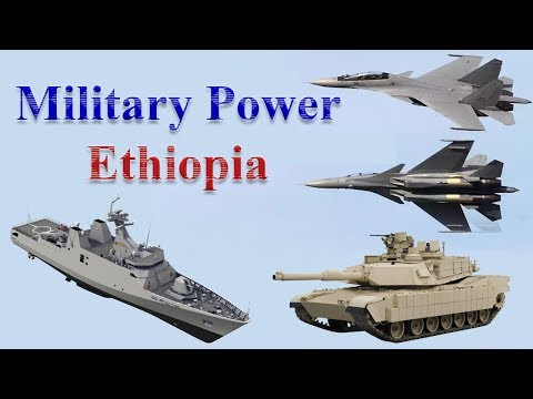 Ethiopia Military Power 2017