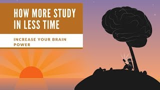 How  more study in less time