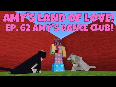 Amy's Land Of Love! Ep.62 Amy's Dance Club!