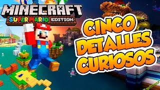 Cinco detalles curiosos de Minecraft Super Mario Edition!!