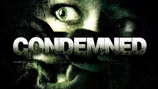 Condemned Part 5 Give Me A Sign, I Have The Sign