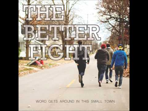 The Better Fight - Okay Leave Me Heartless