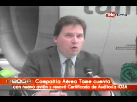 Compañía Aérea Tame cuenta con nuevo avión y renovó certificado de Auditoría IOSA