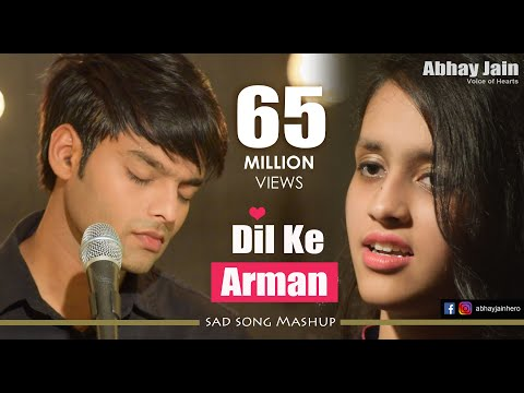 Dil Ke Arman | Latest Sad Song Mashup Bollywood 2017 | Abhay jain