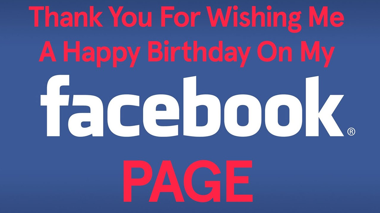 Thank You For Wishing Me A Happy Birthday On My Facebook Thanks For Wishing Me Happy Birthday
