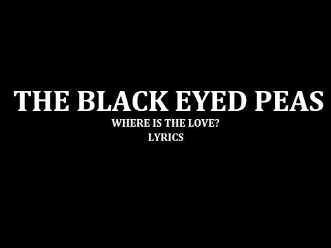 Black eyed peas Where is the love Lyrics Video Download