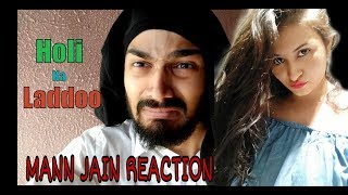 BB KI VINES I HOLI KA LADDU I MANN JAIN I REACTION VIDEO I