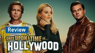 Review phim ONCE UPON A TIME IN HOLLYWOOD (Chuyện Ngày Xưa ở Hollywood)