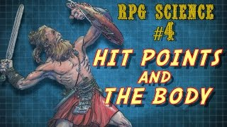 RPG Science #4: Hit Points and the Body
