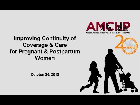 Improving Coverage & Care for Pregnant & Postpartum Women