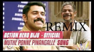 Muthe Ponne Pinangalle | Remix | Action Hero Biju | Nivin Pauly