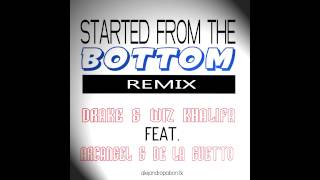 Started from The Bottom Remix Arcangel, Drake feat. Wiz Khalifa, De La Guetto