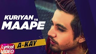 Kuriyan Ya Maape (Lyrical ) | A Kay Ft. Bling Singh| Latest Punjabi Songs 2018 | Speed Records