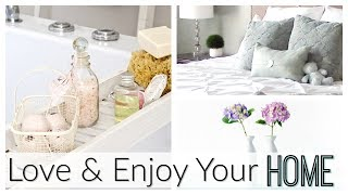 HOW TO LOVE YOUR HOME MORE! | BEAUTIFY & ENJOY THE HOME YOU HAVE! | HOW TO LOVE THE HOME YOU HAVE