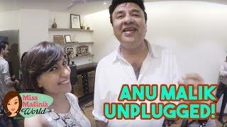 UNSEEN FOOTAGE: OMG! Anu Malik Sings Me A Song!