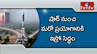 ISRO to Launch GSAT-7A Satellite from Sriharikota Today  | hmtv