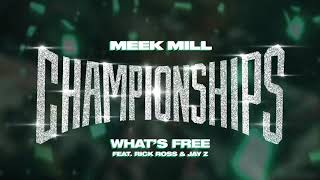 Meek Mill What 39 S Free Feat Rick Ross Jay Z Official Audio