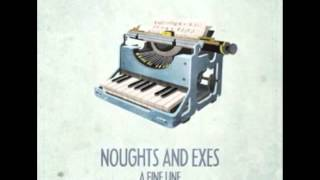 Noughts and Exes - Lovely Day