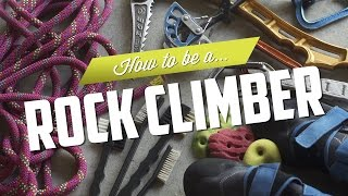 How to be a Rock Climber
