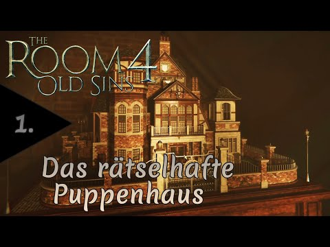 1 - Das rätselhafte Puppenhaus - The Room 4: Old Sins | Let's Play deutsch (PC-Version 2021)