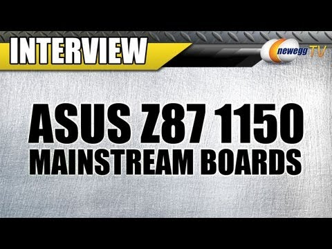 Newegg TV: ASUS Z87 Mainstream Socket 1150 Motherboards