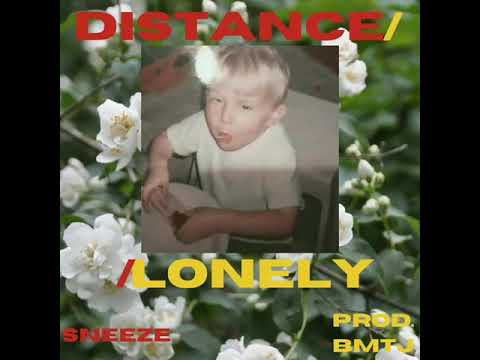 Sneeze - Distance/Lonely (prod. BMTJ)