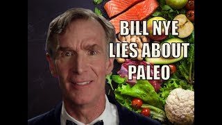 Bill Nye LIES About The Paleo Diet