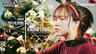 Mùa đông không lạnh - Bài hát hot hit nhất những năm 2008 - 2010   Ngô Lan Hương Cover