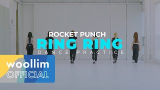 Download [Dance Practice] 로켓펀치(Rocket Punch) - 'Ring Ring' Mp3/Mp4