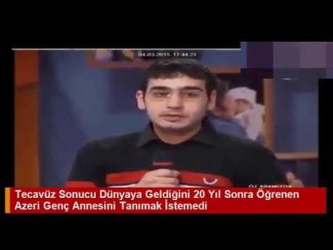Tecavüz Sonucu Dünyaya Geldiğini 20 Yıl Sonra Öğrenen Azeri Genç Annesini Tanımak İstemedi