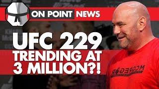 Dana Says UFC 229 Trending to 3 Million?! Cryptic Tweets From Poirier, Tony Ferguson Scrum