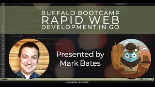 Buffalo Bootcamp - Rapid Web Development in Go