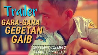 "Trailer ""Gara-Gara Gebetan Gaib""   SMA N 1 BIAU"