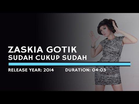 Zaskia Gotik - Sudah Cukup Sudah (Lyric)