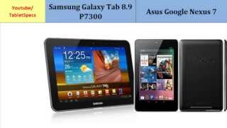 Samsung Galaxy Tab 8.9 P7300 Versus Asus Google Nexus 7, specifications
