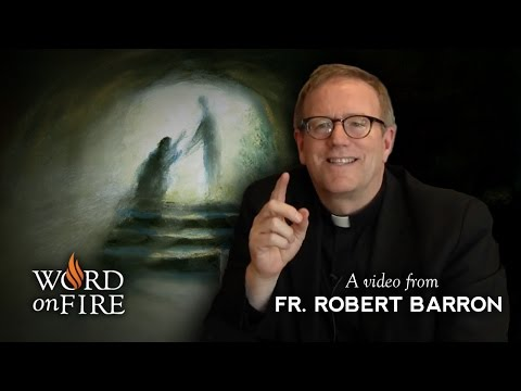 Fr. Robert Barron on The Meaning of Easter
