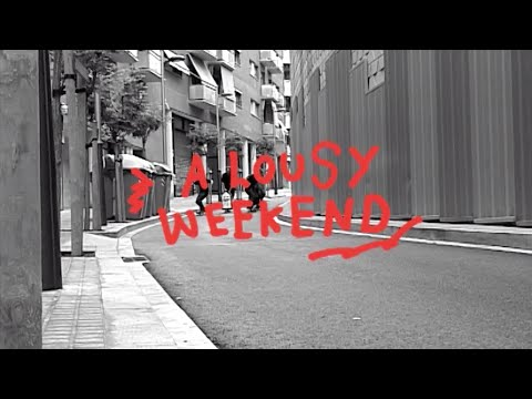 Solo presents: A Lousy Weekend