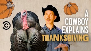 What Thanksgiving Is Actually About - A Cowboy Explains