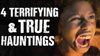 4 TERRIFYING & True Hauntings
